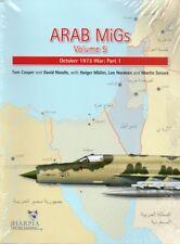 Arab MiGs, Volume 5, October 1973 War: Part 1 - Harpia Publishing - New