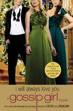 Gossip Girl: I Will Always Love You: A Gossip Girl novel by Cecily von Ziegesar