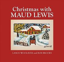 Christmas With Maud Lewis, Hardcover by Woolaver, Lance; Brooks, Bob, ISBN 17...