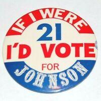 1964 IF I WERE 21 LYNDON B. JOHNSON LBJ campaign pin pinback button political