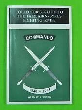Collector's Guide Fairbairn-Sykes Fighting Knife 1940-1945 Alan W. Locken Book
