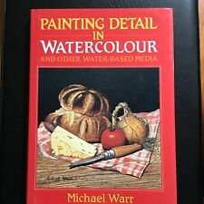 Watercolor Painting: Painting Detail in Watercolour, M. Warr (1993, Hardcover)