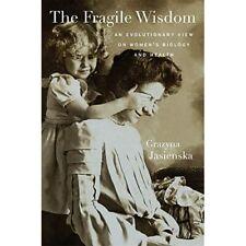Das Fragile Weisheit: eine evolutionäre Sicht auf Damen Bio-Hardcover NEU Praktiker J