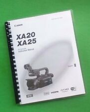 LASER PRINTED Canon XA20 XA25 Camera 187 Page Owners Manual Guide