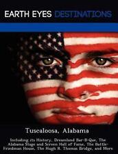 Tuscaloosa, Alabam : Including Its History, Dreamland Bar-B-Que, the Alabama...