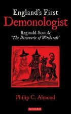 England's First Demonologist : Reginald Scot and 'the Discoverie of Witchcraf...