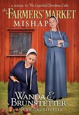 The Farmers' Market Mishap : A Sequel to the Lopsided Christmas Cake by Wanda E.