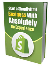Start a Shopify Business With Absolutely No Experience - Pdf Ebook