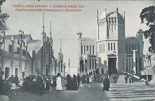 ARGENTINA BUENOS AIRES 1910 PABELLONES ESPAÑA IND. METALURGICAS Y ALIMENTICIAS