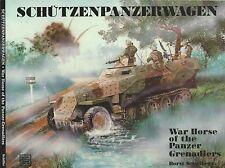 Schutzenpanzerwagen: War Horse of the Panzer Grenadiers