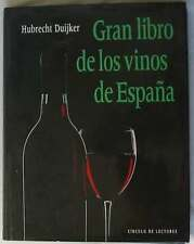 GRAN LIBRO DE LOS VINOS DE ESPAÑA - HUBRECHT DUIJKER - CIRCULO DE LECTORES 1991