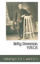 Betty Stevenson, Y.M.C.A.: By Edited by C. G. R. S. and A. G. S.