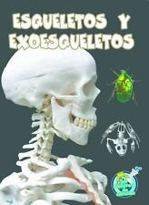 Esqueletos y exoesqueletos (Mi Biblioteca de Ciencias 3-4 (My Science-ExLibrary