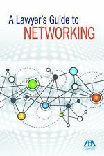 A Lawyer's Guide to Networking by Susan R. Sneider (2016, Paperback)