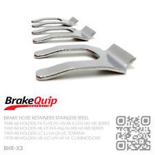 BRAKE HOSE RETAINER CLIPS STAINLESS STEEL X3 [HOLDEN HK-HT-HG-HQ-HJ-HX-HZ-WB]