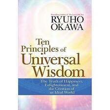 Ten Principles of Universal Wisdom: The Truth of Happiness, Enlightenment, and t