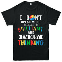 Autism T-shirt, I Don't Speak Too Much Because, Partywear Gift Top