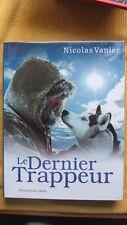 NICOLAS VANIER : LE DERNIER TRAPPEUR - RECIT DE VOYAGE - CANADA - - 30 %
