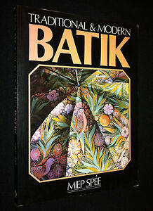 Traditional and Modern Batik by Miep Spee, P/B Book, Guide, Techniques, Dyeing
