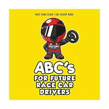 ABC's For Future Race Car Drivers Alphabet Book Baby Children's Awesome Fun