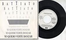 FRANCO BATTIATO in SPAGNOLO disco 45 MADE in SPAIN Yo quiero verte danzar PROMO