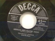 "FRANKIE FROBA ""HERMAN KEPT PLAYIN AWAY / SINCE MY BEST GAL TURNED ME DOWN"" 45"