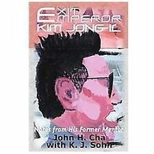 Exit Emperor Kim Jong-Il: Notes From His Former Mentor: By John H. Cha