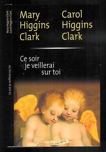 """Mary & Carol Higgins Clark : Ce soir je veillerai sur toi """" France Loisirs """""""