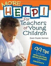 More Help! For Teachers of Young Children: 99 Tips to Promote-ExLibrary