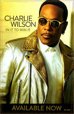 Charlie Wilson In It To Win It 2017 Ltd Ed Rare Poster +Free Soul R&B Poster!
