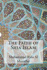 Al Muzaffar, Muhammad Rida : The Faith of Shia Islam