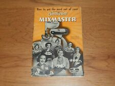 HOW TO GET THE MOST OF YOUR SUNBEAM MIXMASTER