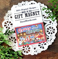 "DecoWords Fridge MAGNET Crazy About Christmas 2""x3"" Cute Gift for Friend USA New"