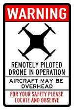 """Warning Drone in Operation aircraft overhead made USA 12"""" x 8"""" Aluminum Sign"""