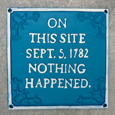 'On This Site Nothing Happened' Sign Cast Iron  Blue Plaque Hand Painted 20cm