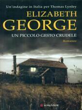 UN PICCOLO GESTO CRUDELE  GEORGE ELIZABETH LONGANESI 2014 LA GAJA SCIENZA