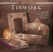 New Crafts: Tinwork: 25 step-by-step practical ideas for hand-crafted-ExLibrary
