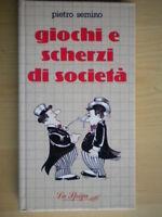 Giochi e scherzi di societàSemino PietroLa Spiga1985gioco libroIllustrato