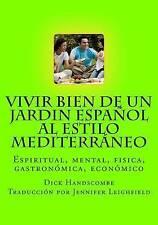 NEW Vivir bien de un jardin Español al estilo Mediterráneo (Spanish Edition)