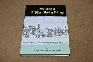 EARLSHEATON A West Riding Village local history book nr Dewsbury Ossett
