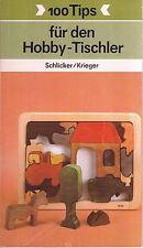 100 Tipps für den Hobby-Tischler,Urania Verlag Leipzig+Jena+Berlin/Fachbuch