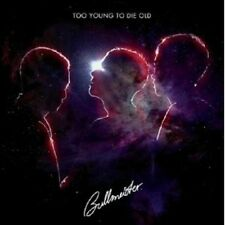 "BULLMEISTER ""TOO YOUNG TO DIE OLD"" CD NEU"