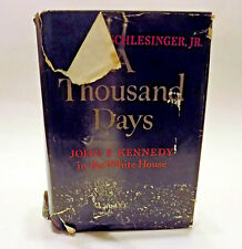 A Thousand Days John F. Kennedy in the White House Schlesinger HC/DJ 1965 1st Ed