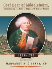 Cerf Berr of Medelsheim 1726-1793: Emancipating the Jews in Eighteenth-Century F