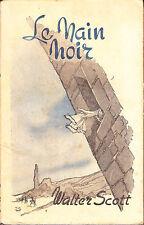 C1 Walter SCOTT Le NAIN NOIR Roman Gothique ECOSSE Illustre JAQUETTE 1946