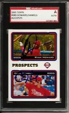 Autographed 2005 Topps Cole Hamels & Ryan Howard Phillies Card # 689 SGC Slabbed