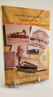 Building A Great Railroad A History of the Atlantic Coast Line Railroad Company