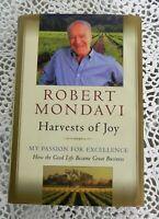 Harvests of Joy by Robert Mondavi INCLUDES ADDITIONAL CORRESPONDENCE, HC
