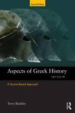 Aspects of Greek History 750???323BC: A Source-Based Approach: By Buckley, Terry