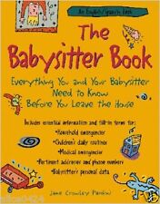 The Babysitter Book by Crowley Pardini Everything You and Your Babysitter Need